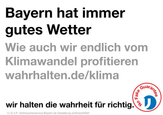 """Slogan """"Bayern hat immer gutes Wetter. Wie auch wir endlich vom Klimawandel profitieren..."""""""